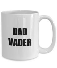 Load image into Gallery viewer, Vader Dad Mug Darth Funny Gift Idea for Novelty Gag Coffee Tea Cup-Coffee Mug