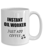 Load image into Gallery viewer, Oil Worker Mug Instant Just Add Coffee Funny Gift Idea for Corworker Present Workplace Joke Office Tea Cup-Coffee Mug