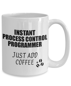 Process Control Programmer Mug Instant Just Add Coffee Funny Gift Idea for Coworker Present Workplace Joke Office Tea Cup-Coffee Mug