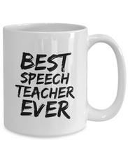 Load image into Gallery viewer, Speech Teacher Mug Best Ever Funny Gift Idea for Novelty Gag Coffee Tea Cup-[style]