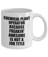Load image into Gallery viewer, Chemical Plant Operator Mug Freaking Awesome Funny Gift Idea for Coworker Employee Office Gag Job Title Joke Tea Cup-Coffee Mug