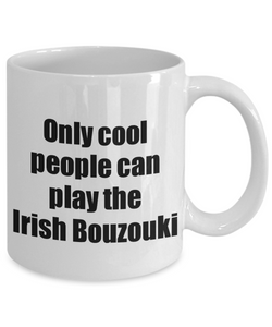 Irish Bouzouki Player Mug Musician Funny Gift Idea Gag Coffee Tea Cup-Coffee Mug