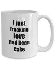 Load image into Gallery viewer, Red Bean Cake Lover Mug I Just Freaking Love Funny Gift Idea For Foodie Coffee Tea Cup-Coffee Mug