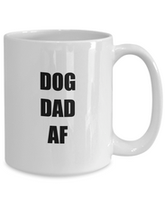 Load image into Gallery viewer, Dog Dad Af Mug Funny Gift Idea for Novelty Gag Coffee Tea Cup-Coffee Mug