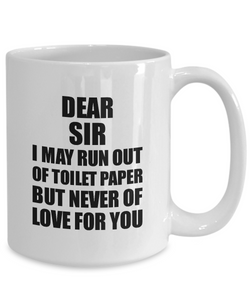 Dear Sir Mug Run Out Of Toilet Paper Love For You Funny Quarantined Gag Pandemic Gift Coffee Tea Cup-Coffee Mug