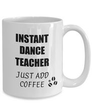 Load image into Gallery viewer, Dance Teacher Mug Instant Just Add Coffee Funny Gift Idea for Corworker Present Workplace Joke Office Tea Cup-Coffee Mug