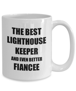 Lighthouse Keeper Fiancee Mug Funny Gift Idea for Her Betrothed Gag Inspiring Joke The Best And Even Better Coffee Tea Cup-Coffee Mug