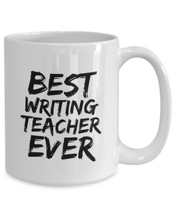 Writing Teacher Mug Best Ever Funny Gift Idea for Novelty Gag Coffee Tea Cup-[style]