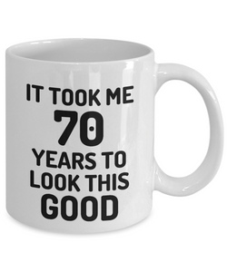 70th Birthday Mug 70 Year Old Anniversary Bday Funny Gift Idea for Novelty Gag Coffee Tea Cup-[style]