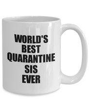 Load image into Gallery viewer, World's Best Quarantine Sis Ever Mug Funny Self-Isolation Thank You Gift Idea Pandemic Joke Coffee Tea Cup-Coffee Mug