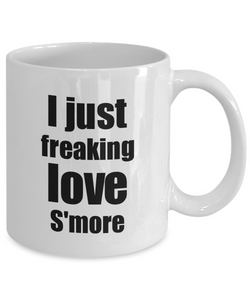 S'more Lover Mug I Just Freaking Love Funny Gift Idea For Foodie Coffee Tea Cup-Coffee Mug