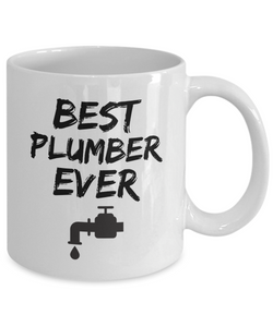 Plumber Mug Best Ever Funny Gift for Coworkers Novelty Gag Coffee Tea Cup-Coffee Mug