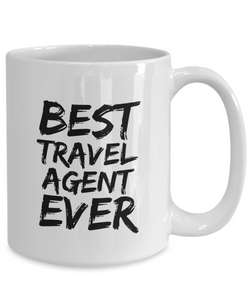 Travel Agent Mug Best Ever Funny Gift for Coworkers Novelty Gag Coffee Tea Cup-Coffee Mug