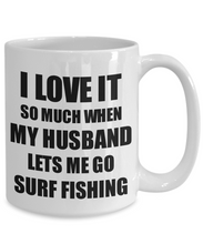 Load image into Gallery viewer, Surf Fishing Mug Funny Gift Idea For Wife I Love It When My Husband Lets Me Novelty Gag Sport Lover Joke Coffee Tea Cup-Coffee Mug