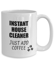 Load image into Gallery viewer, House Cleaner Mug Instant Just Add Coffee Funny Gift Idea for Coworker Present Workplace Joke Office Tea Cup-Coffee Mug