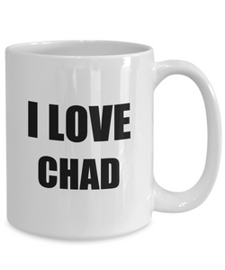 I Love Chad Mug Funny Gift Idea Novelty Gag Coffee Tea Cup-Coffee Mug