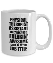Load image into Gallery viewer, Physical Therapist Assistant Mug Freaking Awesome Funny Gift Idea for Coworker Employee Office Gag Job Title Joke Tea Cup-Coffee Mug