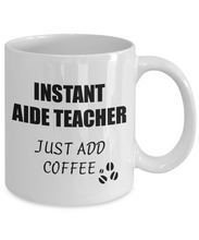 Load image into Gallery viewer, Aide Teacher Mug Instant Just Add Coffee Funny Gift Idea for Corworker Present Workplace Joke Office Tea Cup-Coffee Mug
