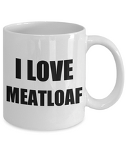 Load image into Gallery viewer, I Love Meatloaf Mug Funny Gift Idea Novelty Gag Coffee Tea Cup-[style]