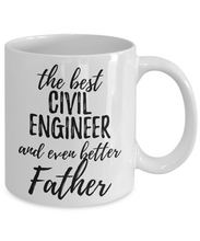 Load image into Gallery viewer, Civil Engineer Father Funny Gift Idea for Dad Coffee Mug The Best And Even Better Tea Cup-Coffee Mug