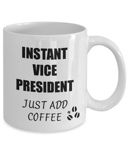 Vice President Mug Instant Just Add Coffee Funny Gift Idea for Corworker Present Workplace Joke Office Tea Cup-Coffee Mug
