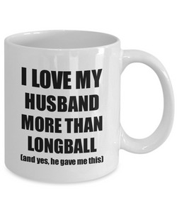 Longball Wife Mug Funny Valentine Gift Idea For My Spouse Lover From Husband Coffee Tea Cup-Coffee Mug