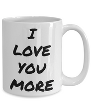Load image into Gallery viewer, I Love You More Mug Funny Gift Idea Novelty Gag Coffee Tea Cup-Coffee Mug