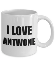 Load image into Gallery viewer, I Love Antwone Mug Funny Gift Idea Novelty Gag Coffee Tea Cup-[style]