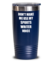 Load image into Gallery viewer, Funny Sports Writer Tumbler Coworker Gift Gag Saying Don't Make Me Use My Voice Insulated with Lid Cup-Tumbler