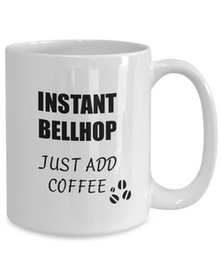 Bellhop Mug Instant Just Add Coffee Funny Gift Idea for Corworker Present Workplace Joke Office Tea Cup-Coffee Mug