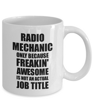 Load image into Gallery viewer, Radio Mechanic Mug Freaking Awesome Funny Gift Idea for Coworker Employee Office Gag Job Title Joke Tea Cup-Coffee Mug
