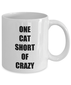 One Cat Short Of Crazy Mug Funny Gift Idea for Novelty Gag Coffee Tea Cup-[style]