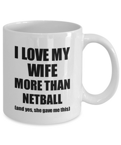 Netball Husband Mug Funny Valentine Gift Idea For My Hubby Lover From Wife Coffee Tea Cup-Coffee Mug