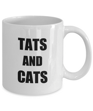 Load image into Gallery viewer, Tats And Cats Mug Tattoos Lover Funny Gift Idea for Novelty Gag Coffee Tea Cup-[style]