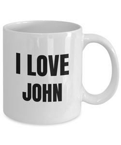 I Love John Mug Funny Gift Idea Novelty Gag Coffee Tea Cup-Coffee Mug