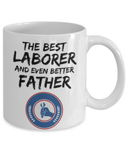 Load image into Gallery viewer, Laborer Dad Mug - Best Laborer Father Ever - Funny Gift for Labor Daddy-Coffee Mug