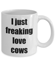 Load image into Gallery viewer, I Just Freaking Love Cows Coffee Mug Funny Gift Idea Novelty Gag Coffee Tea Cup-Coffee Mug