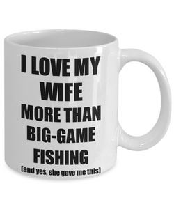 Big-Game Fishing Husband Mug Funny Valentine Gift Idea For My Hubby Lover From Wife Coffee Tea Cup-Coffee Mug