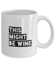 Load image into Gallery viewer, This might be wine mug 2-Coffee Mug