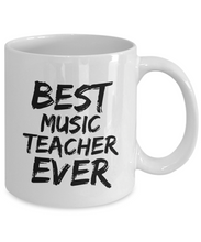 Load image into Gallery viewer, Music Teacher Mug Best Ever Funny Gift for Coworkers Novelty Gag Coffee Tea Cup-Coffee Mug
