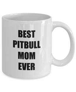 Best Pitbull Mom Ever Mug Funny Gift Idea for Novelty Gag Coffee Tea Cup-[style]