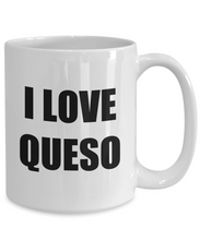 Load image into Gallery viewer, I Love Queso Mug Funny Gift Idea Novelty Gag Coffee Tea Cup-[style]