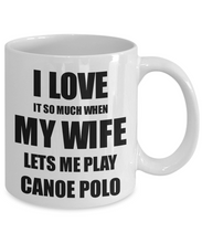 Load image into Gallery viewer, Canoe Polo Mug Funny Gift Idea For Husband I Love It When My Wife Lets Me Novelty Gag Sport Lover Joke Coffee Tea Cup-Coffee Mug
