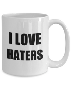 I Love Haters Mug Funny Gift Idea Novelty Gag Coffee Tea Cup-Coffee Mug