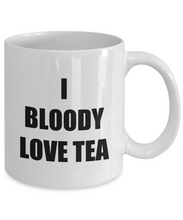 Load image into Gallery viewer, I Bloody Love Tea Mug Funny Gift Idea Novelty Gag Coffee Tea Cup-Coffee Mug