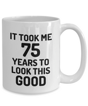 Load image into Gallery viewer, 75th Birthday Mug 75 Year Old Anniversary Bday Funny Gift Idea for Novelty Gag Coffee Tea Cup-[style]