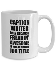 Load image into Gallery viewer, Caption Writer Mug Freaking Awesome Funny Gift Idea for Coworker Employee Office Gag Job Title Joke Tea Cup-Coffee Mug