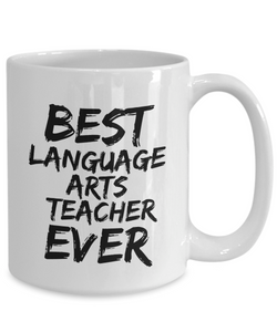 Language Arts Teacher Mug Best Ever Funny Gift Idea for Novelty Gag Coffee Tea Cup-[style]