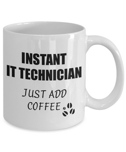 It Technician Mug Instant Just Add Coffee Funny Gift Idea for Corworker Present Workplace Joke Office Tea Cup-Coffee Mug