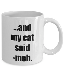 Meh Cat My Mug Funny Gift Idea for Novelty Gag Coffee Tea Cup-[style]